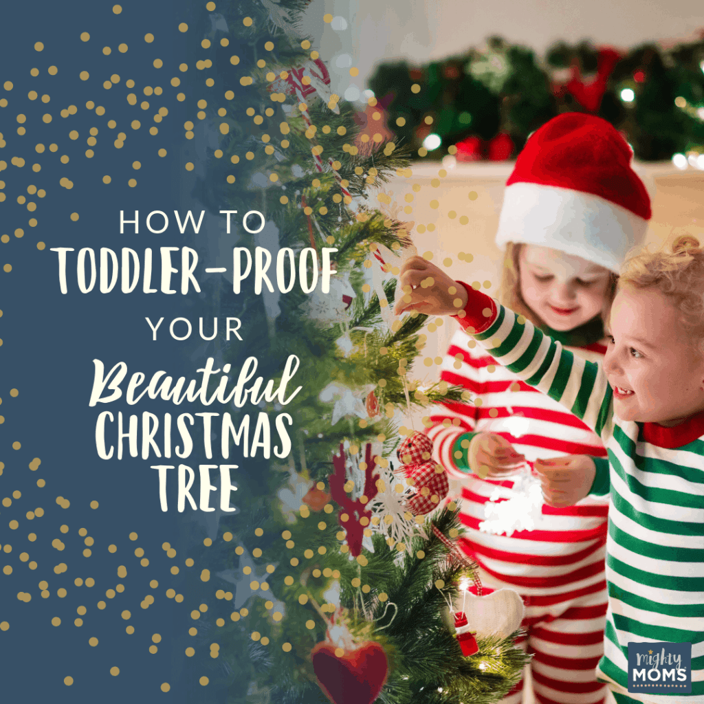 How to Toddler-Proof Your Beautiful Christmas Tree • The Mighty Moms ...