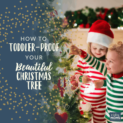 How to Toddler-Proof Your Beautiful Christmas Tree
