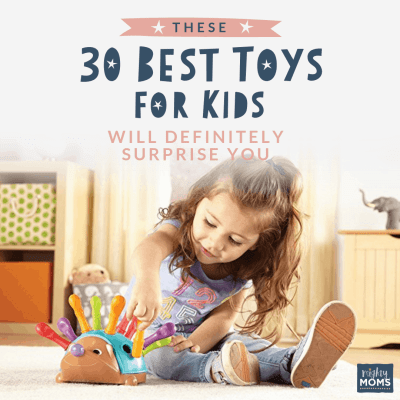 30 Best Toys for Kids - MightyMoms.club