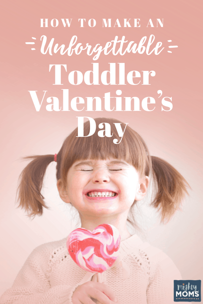 Make this Toddler Valentine's Day Unforgettable! Here's How. - MightyMoms.club