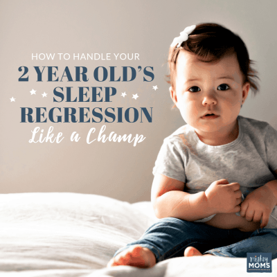How to Handle Your 2 Year Old's Sleep Regression Like a Champ