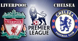 Liverpool vs Chelsea Preview Match and Betting Tips