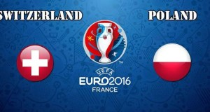 Switzerland vs Poland Prediction and Betting Tips EURO 2016