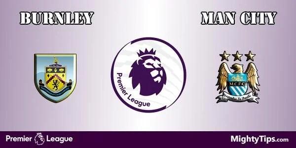 Burnley vs Man City Prediction and Betting Tips