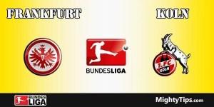 Frankfurt vs Koln Prediction and Betting Tips