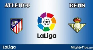 Atletico vs Betis Prediction and Betting Tips