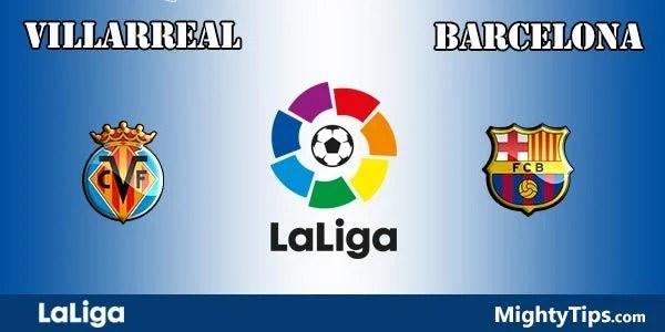 Villarreal vs Barcelona Prediction and Betting Tips