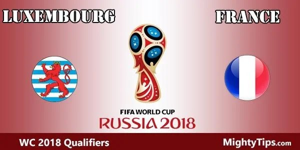 Luxembourg vs France Prediction and Betting Tips