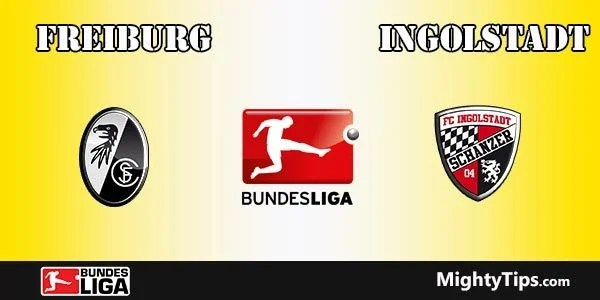 Freiburg vs Ingolstadt Prediction and Betting Tips