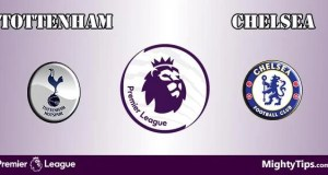 Tottenham vs Chelsea Prediction, Preview and Bet