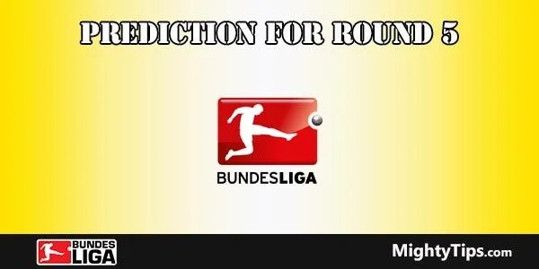 Bundesliga Predictions and Preview Round 5