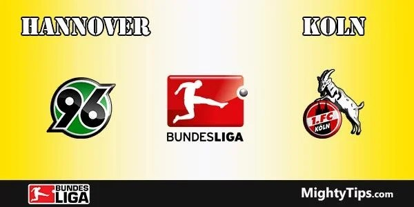 Hannover vs Koln Prediction, Preview and Bet