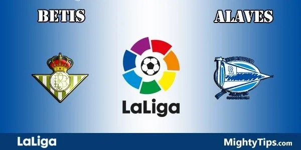 Betis vs Alaves Prediction, Preview and Bet