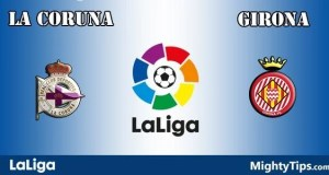 La Coruna vs Girona Prediction, Preview and Bet