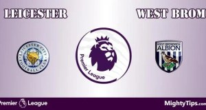 Leicester vs West Brom Prediction, Preview and Bet
