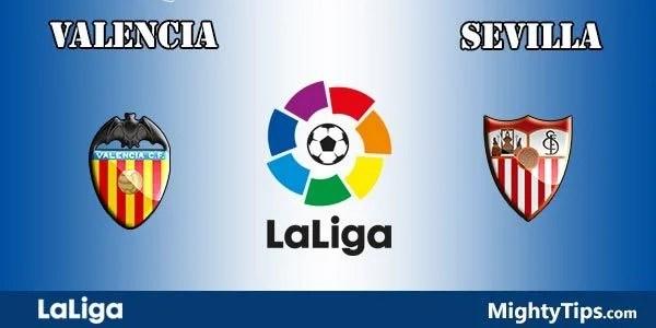 Valencia vs Sevilla Prediction, Preview and Bet