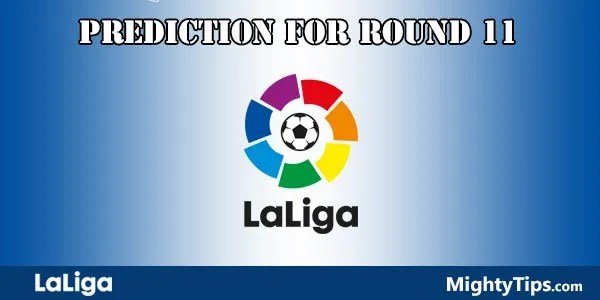 La Liga Predictions and Preview Round 11