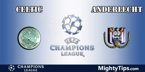 Celtic vs Anderlecht Prediction, Preview and Bet