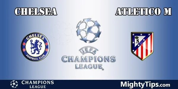 Chelsea vs Atletico Prediction, Preview and Bet