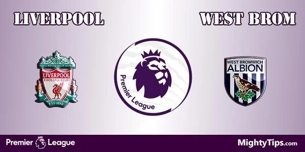 Liverpool vs West Brom Prediction, Preview and Bet
