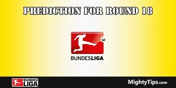 Bundesliga Predictions and Preview Round 18