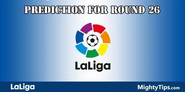 La Liga Predictions and Betting Tips Round 26