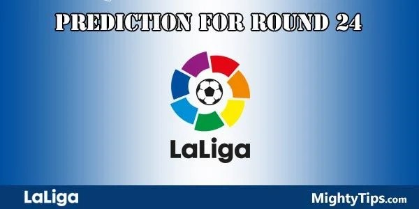 La Liga Predictions and Betting Tips Round 24