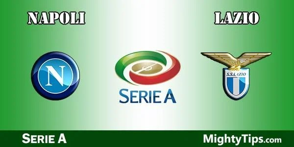 Napoli vs Lazio Prediction, Preview and Bet