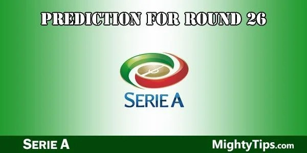 Serie A Prediction and Betting Tips Round 26