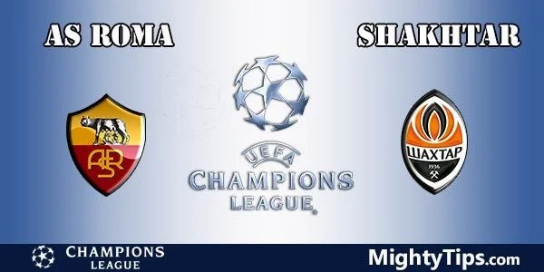 Roma vs Shakhtar Prediction, Betting Tips and Preview