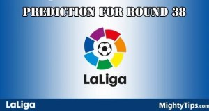 La Liga Prediction and Betting Tips Round 38