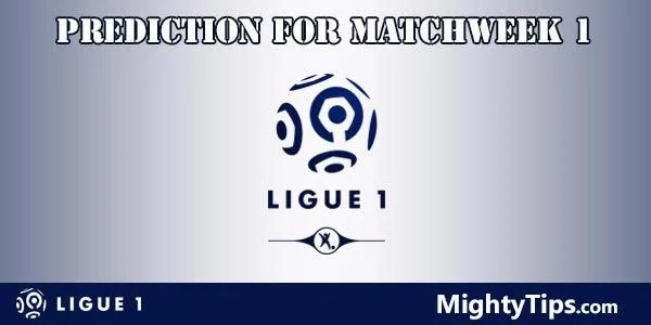 Ligue 1 Prediction and Betting Tips Matchweek 1