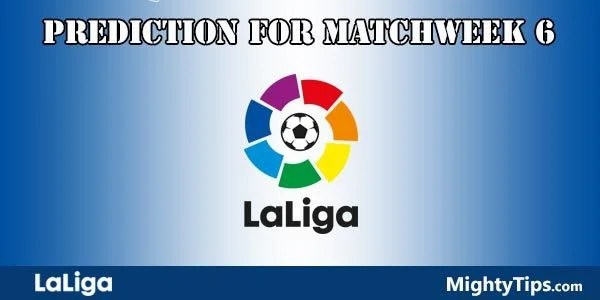 La Liga Prediction and Betting Tips Matchweek 6