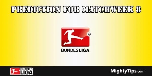 Bundesliga Prediction and Betting Tips Matchweek 8