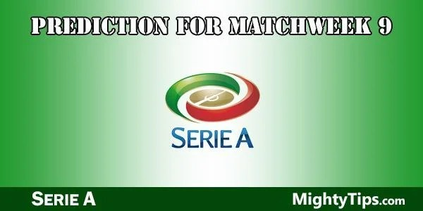 Serie A Prediction and Betting Tips Matchweek 9