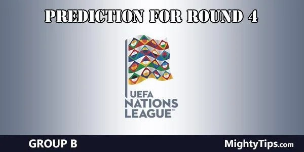UEFA Nations League Group B Predictions Round 4