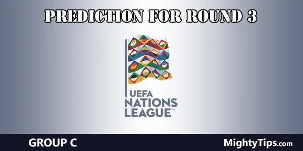 UEFA Nations League Group C Predictions Round 3