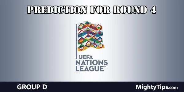 UEFA Nations League Group D Predictions Round 4