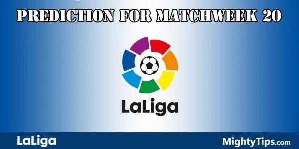 La Liga Prediction and Betting Tips Matchweek 20