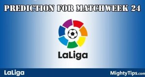 La Liga Prediction and Betting Tips Matchweek 24