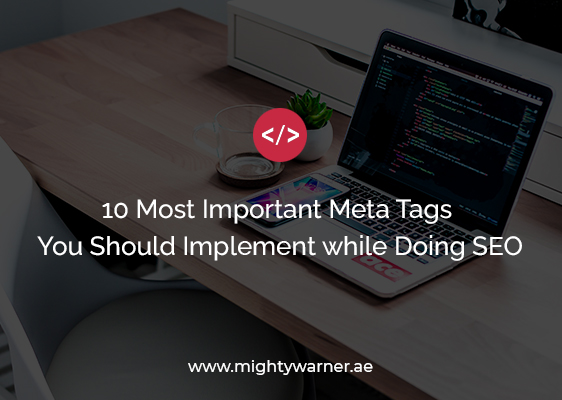 10 Most Important Meta Tags You Should Implement while Doing SEO-