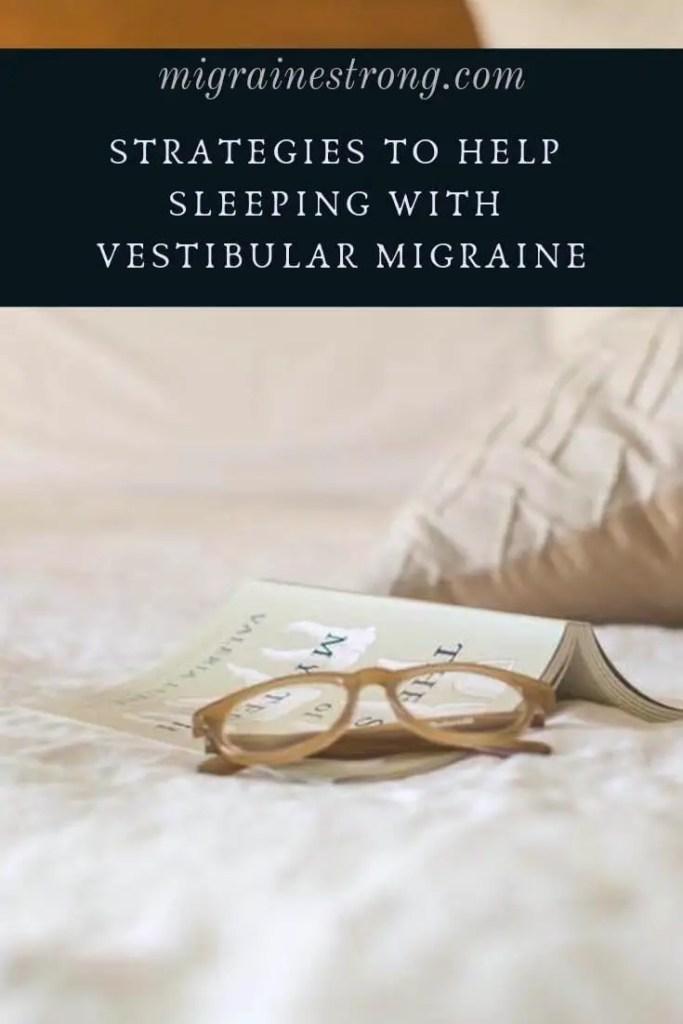Smart Strategies to Help Ease Sleeping Challenges with Vestibular Migraine