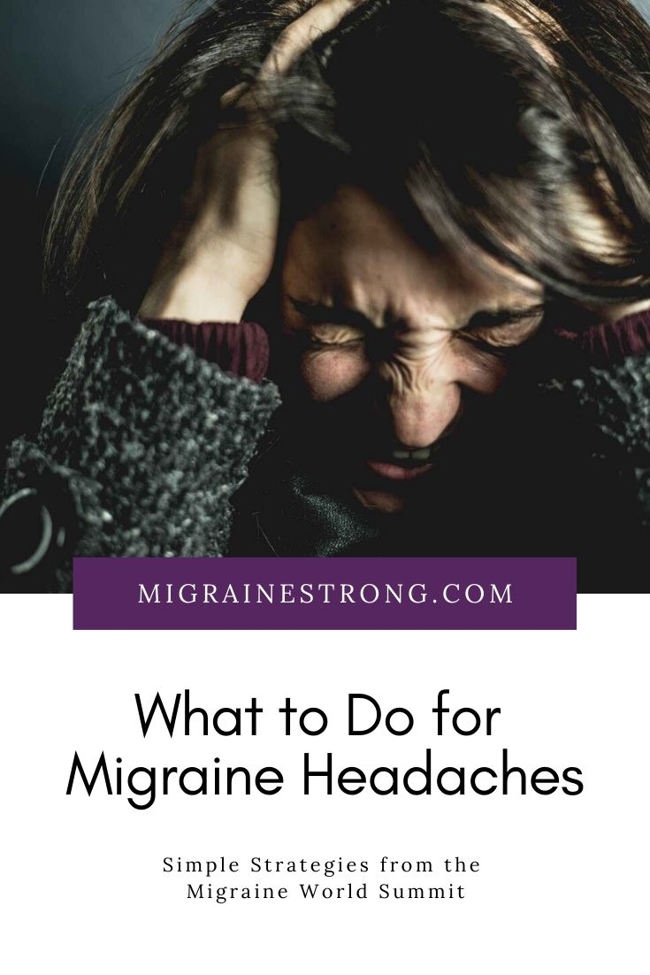 What to do for Migraine Headaches - Migraine World Summit 2020