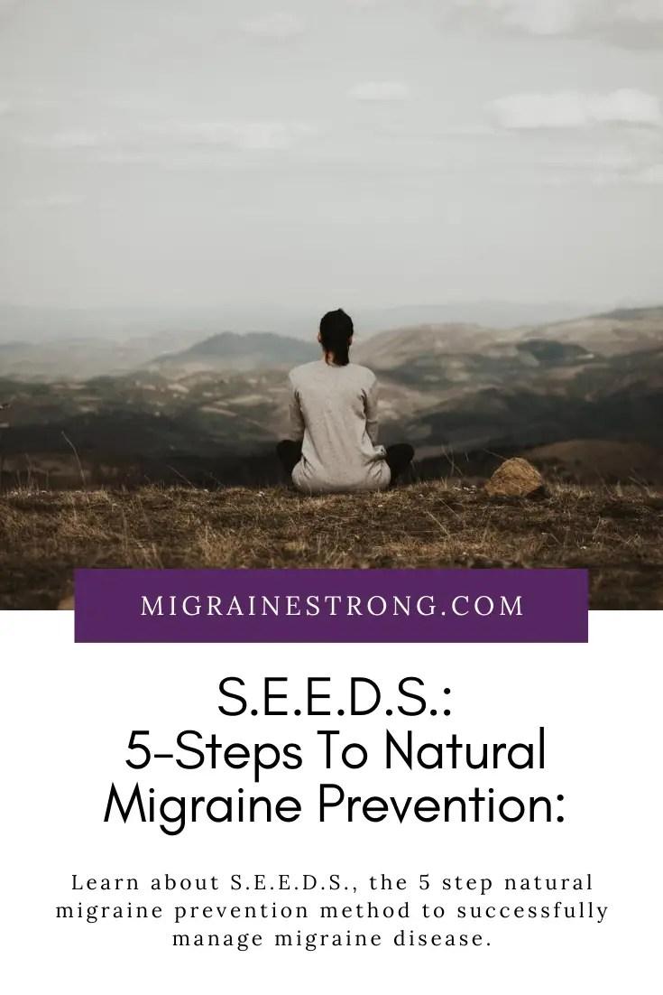 5 Effective Steps For Natural Migraine Prevention: S.E.E.D.S.