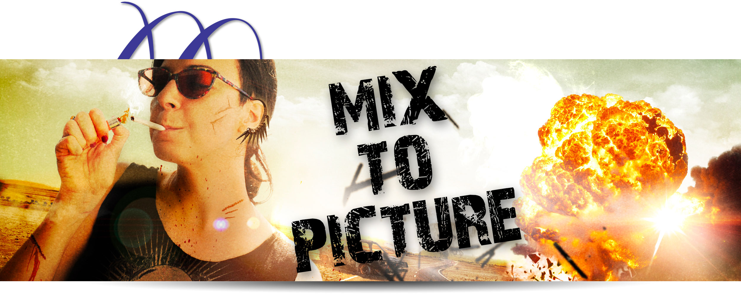 Mix To Picture & Audio Sweetening