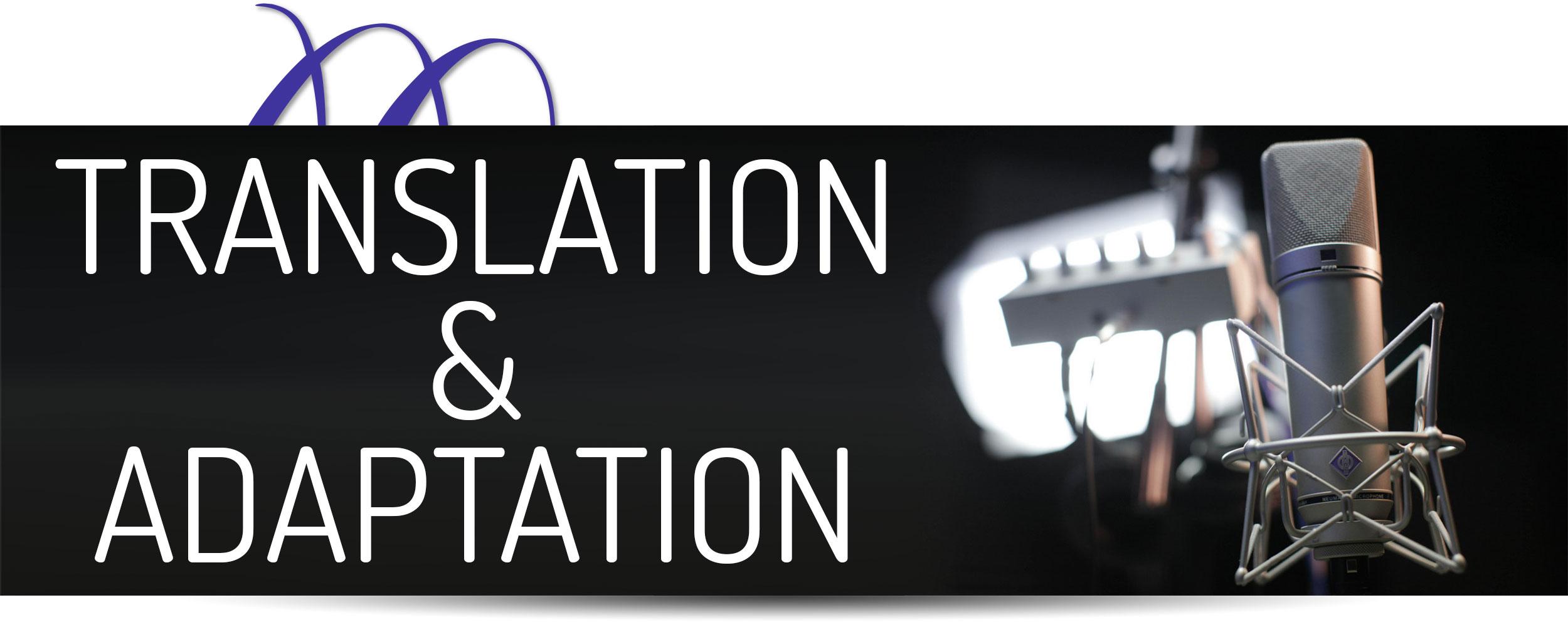 Translation & Adaptation Services
