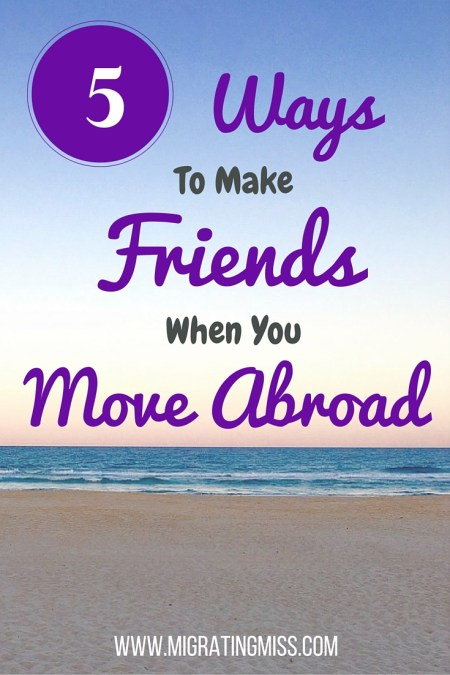 ways to make friend when you move abroad