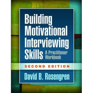 Building Motivational Interviewing Skills