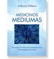 MEDICINOS MEDIUMAS. Anthony William
