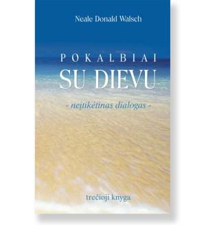POKALBIAI SU DIEVU. Trečioji knyga. Neale Donald Walsch